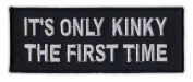 Motorcycle Jacket Embroidered Patch - Only Kinky The First Time - Vest, Cut, Leathers - 10cm x 3.8cm