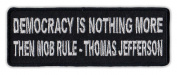 Motorcycle Jacket Embroidered Patch - Democracy is Mob Rule - Thomas Jefferson - Vest, Cut, Leathers - 10cm x 3.8cm
