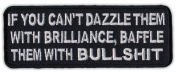 Motorcycle Jacket Embroidered Patch - Dazzle With Brilliance, Baffle With BS - Vest, Cut, Leathers - Funny - 10cm x 3.8cm