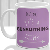 Gunsmithing thing mug, It's a Gunsmithing thing, Ideal for any Gunsmith