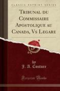 Tribunal Du Commissaire Apostolique Au Canada, Vs Legare  [FRE]