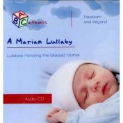 A Marian Lullaby (ABCatholic)