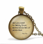 "uote Jewellery ""All you need is faith trust and pixie dust"", Necklace art pendant jewellery"