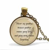 "Jewellery, ""Never say goodbye"" Necklace art pendant jewellery"