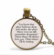 "Tinkerbell ""You know that place between sleep and awake..."" Pendant Necklace Gift Inspiration Jewellery or Key Ring"