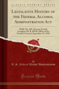 Legislative History of the Federal Alcohol Administration ACT