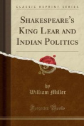 Shakespeare's King Lear and Indian Politics