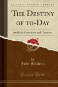 The Destiny of To-Day