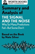 Summary and Analysis of the Signal and the Noise