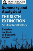 Summary and Analysis of the Sixth Extinction