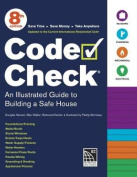 Code Check: A Field Guide to Building a Safe House (Code Check