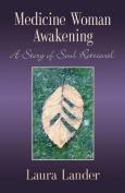 Medicine Woman Awakening
