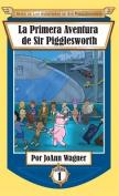 Sir Pigglesworth's First Adventure  [Spanish]