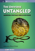 The Universe Untangled