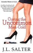 Curing the Uncommon Man-Cold