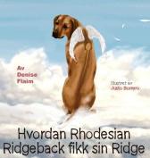 Hvordan Rhodesian Ridgeback Fikk Sin Ridge [NOR]