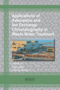 Applications of Adsorption and Ion Exchange Chromatography in Waste Water Treatment