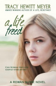 A Life, Freed (Rowan Slone)