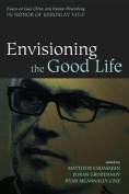 Envisioning the Good Life