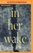 In Her Wake [Audio]