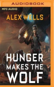 Hunger Makes the Wolf [Audio]