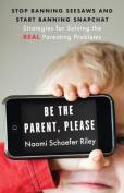 Be the Parent, Please