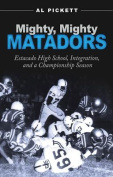 Mighty, Mighty Matadors