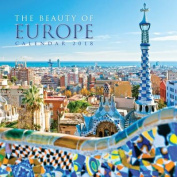 The Beauty of Europe Wall Calendar 2018