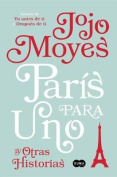 Paris Para Uno y Otras Historias / Paris for One and Other Stories [Spanish]