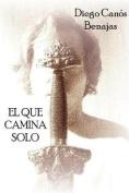 El Que Camina Solo [Spanish]