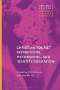 Christian Tourist Attractions, Mythmaking, and Identity Formation (Critiquing Religion