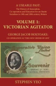 Victorian Agitator: George Jacob Holyoake (1817-1906): Co-operation as 'This New Order of Life.': 1