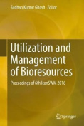 Utilization and Management of Bioresources