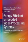 Energy Efficient Embedded Video Processing Systems