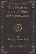 The Story of Jesus as Told by Grandfather John