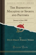 The Badminton Magazine of Sports and Pastimes, Vol. 14