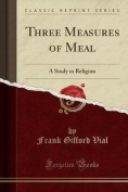 Three Measures of Meal