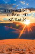 A Paradigm Shift of Prophetic Revelation