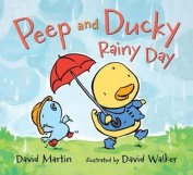Peep and Ducky Rainy Day [Board book]