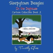 Sleepytown Beagles in the Doghouse