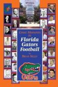 Great Moments in Florida Gators Football