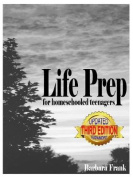 Life Prep for Homeschooled Teenagers, Third Edition