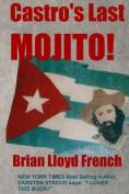 Castro's Last Mojito!