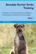 Airedale Terrier Tricks Training Airedale Terrier Tricks & Games Training Tracker & Workbook. Includes  : Airedale Terrier Multi-Level Tricks, Games & Agility. Part 1
