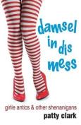 Damsel in Dis Mess