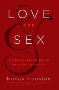 Love & Sex: A Christian Guide