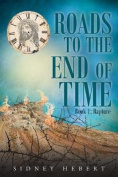 Roads to the End of Time