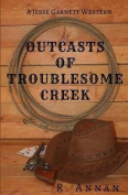 Outcasts of Troublesome Creek