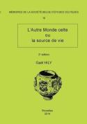 Memoire N18 - L'Autre Monde Celte Ou La Source de Vie [FRE]