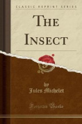 The Insect (Classic Reprint)